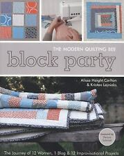 Block Party - The Modern Quilting Bee: The Journey of 12 Women, 1 Blog, & 12 Imp