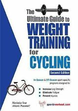 The Ultimate Guide to Weight Training for Cycling (Ultimate Guide to W-ExLibrary