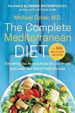 The Complete Mediterranean Diet: Everything You Need to Know to Lose Weight and