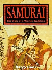 Samurai: The Story of a Warrior Tradition by Cook, Harry