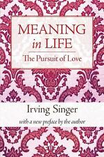 Meaning in Life: The Pursuit of Love (The Irving Singer Library) (Volume 2) by