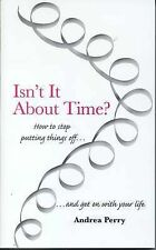 Isnt it About Time?: How to Overcome Procrastination and Get on with Your Life,A