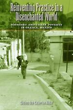 Reinventing Practice in a Disenchanted World: Bourdieu and Urban Poverty in Oaxa