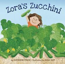 Zora's Zucchini by Katherine Pryor (2015, Picture Book)