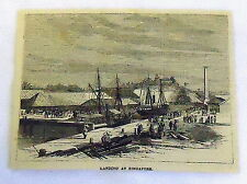 1882 magazine engraving ~ LANDING AT SINGAPORE, shipyard