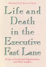 Life and Death in the Executive Fast Lane - Manfred F. R. Kets de Vries (HC)