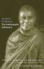 Journey to Mindfulness : The Autobiography of Bhante G. by Bhante Henepola...