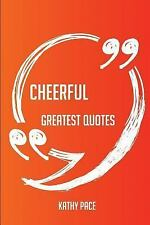 Cheerful Greatest Quotes - Quick, Short, Medium or Long Quotes. Find the...