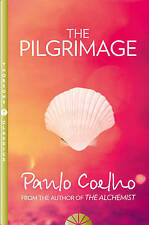 The Pilgrimage: A Contemporary Quest for Ancient Wisdom, By Paulo Coelho,in Used