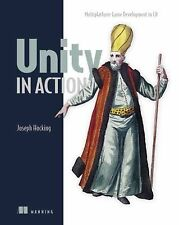 Unity in Action : Multiplatform Game Development in C# by Joesph Hocking...