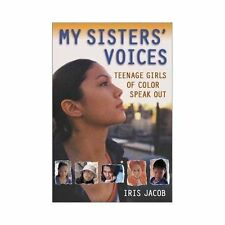 My Sisters' Voices: Teenage Girls of Color Speak Out-ExLibrary