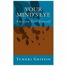 Your Mind's Eye by Tumeki Griffin (2013, Paperback)