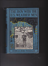 THE BOY WITH THE U.S. WEATHER MEN. By Francis Rolt-Wheeler, 1914.