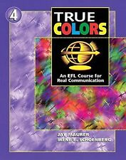 True Colors: An EFL Course for Real Communication (Level 4 Student Book) by Mau
