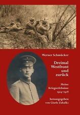Dreimal Westfront und zurück Kriegserlebnisse 1914-1918 Somme-Schlacht Schmücker
