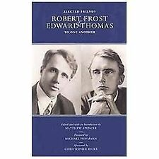 Elected Friends Robert Frost and Edward Thomas to One Another (2012, Paperback)