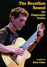 THE BRAZILIAN SOUND for Fingerstyle Guitar by Rick Udler VIDEO Lessons DVD & TAB