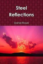 Steel Reflections by Daniel Rowe (2010, Paperback)
