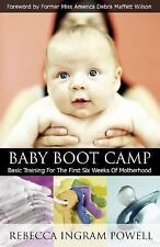 Baby Boot Camp: Basic Training for the First Six Weeks of Motherhood