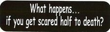 Motorcycle Sticker for Helmets or toolbox #1,107 What happens...if you get scare