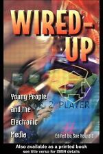 Wired Up: Young People And The Electronic Media (Media, Education and Culture)