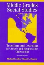 Middle Grades Social Studies: Teaching and Learning for Active and Responsible C