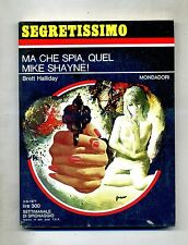 Brett Halliday#MA CHE SPIA,QUEL MIKE SHAYNE!#Mondadori Editore 1971#Segretissimo