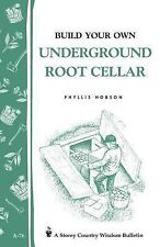 Build Your Own Underground Root Cellar : Storey Country Wisdom Bulletin A-76...