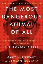 THE MOST DANGEROUS ANIMAL:SEARCHING FOR MY FATHER & FINDING THE ZODIAC KILLER