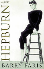 Audrey Hepburn: A Biography, Barry Paris