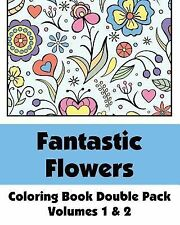 Fantastic Flowers Coloring Book Double Pack (Volumes 1 And 2) by H. R....