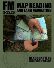 Map Reading and Land Navigation: FM 3-25.26 by Department of the Army, (Paperbac