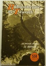 BT Bibliothèque de Travail n° 558 une MONTAGNE VOSGIENNE le HOHNECK 1963 revue