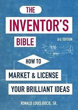 The Inventor's Bible, 3rd Edition: How to Market and License Your Brilliant Idea