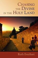 Chasing the Divine in the Holy Land by Ruth Everhart (2012, Paperback)