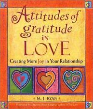 Attitudes of Gratitude in Love: Creating More Joy in Your Relationship (Attitude