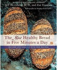 New Healthy Bread in Five Minutes a Day : Revised and Updated with New...