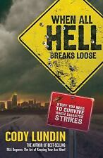 When All Hell Breaks Loose : Stuff You Need to Survive When Disaster Strikes...