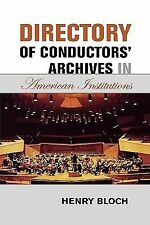 Directory of Conductors' Archives in American Institutions by Henry Bloch...