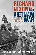 Richard Nixon and the Vietnam War: The End of the American Century (Vietnam: Ame