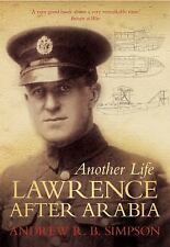 Another Life: Lawrence After Arabia, , Simpson, Andrew R. B., Very Good, 2012-06