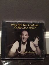 Keith Deltano Why Are You Looking At Me Like That? CD New