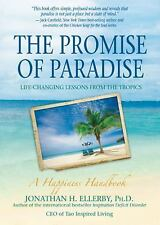 The Promise of Paradise: Life-Changing Lessons from the Tropics by Ellerby Ph.D.