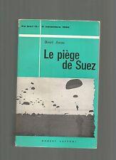 CE JOUR LA : 5 NOVEMBRE 1956 - LE PIEGE DE SUEZ - HENRI AZEAU
