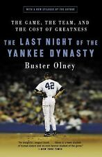 The Last Night of the Yankee Dynasty : The Game, the Team, and the Cost of Grea…