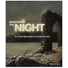 Awakening the Night: Art from Romanticism to the Present