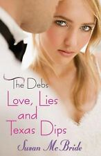 The Debs: Love, Lies and Texas Dips Debs Quality))