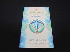 Principles of Dowsing by Dennis Wheatley (2000 First Edition)