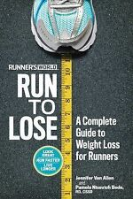 Runner's World Run to Lose : A Complete Guide to Weight Loss for Runners by...
