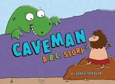 Caveman, A B.C. Story by Trasler, Janee, Good Book